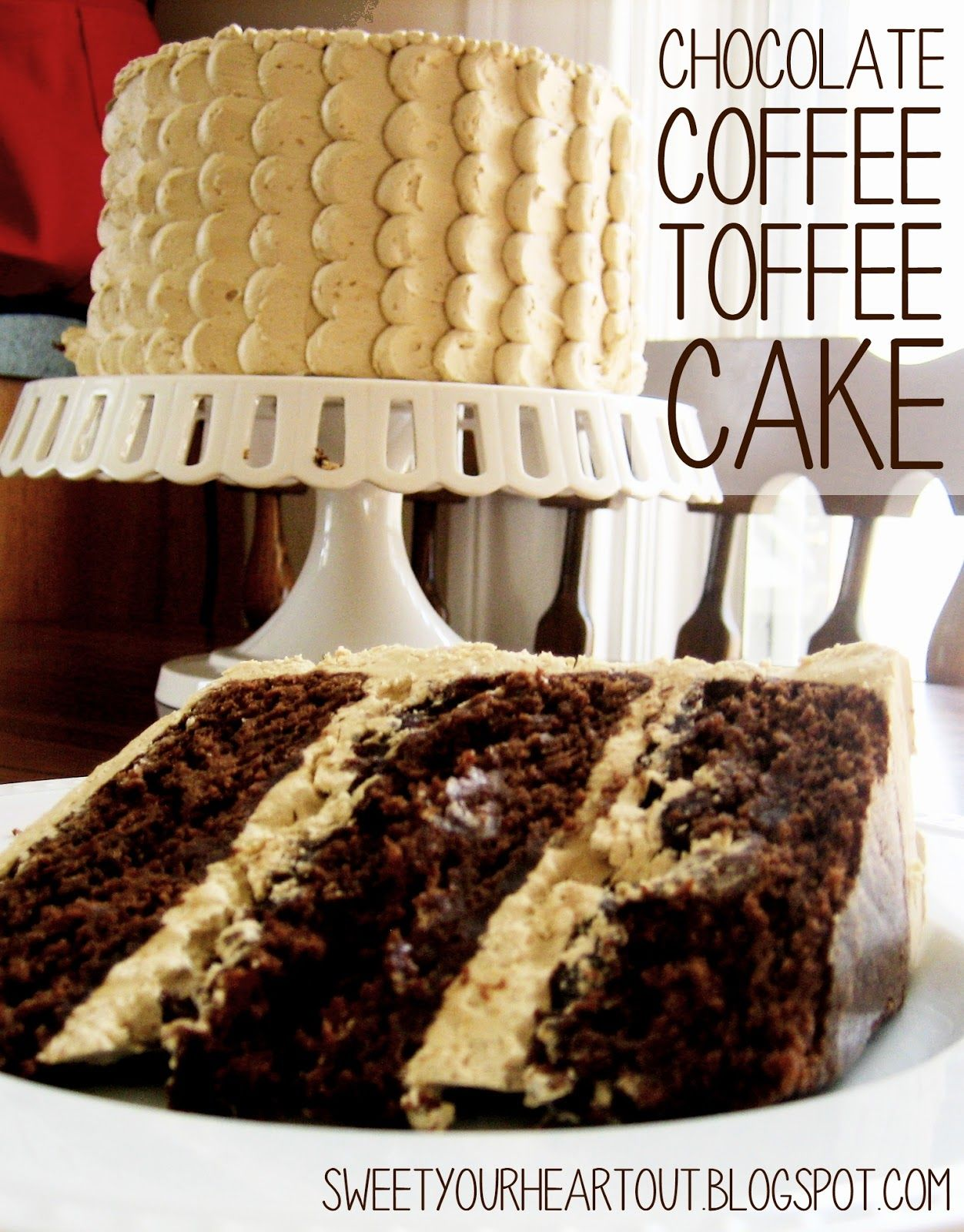 Chocolate Coffee Toffee Cake From Sweet Your Heart Out Sweets