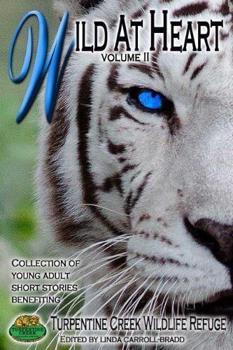 Wild at Heart Vol II (Benefiting Turpentine Creek Wildlife Refuge Book 2) by Brinda Berry, http://www.amazon.com/dp/B009KC6QCA/ref=cm_sw_r_pi_dp_xv3qub103X1WG