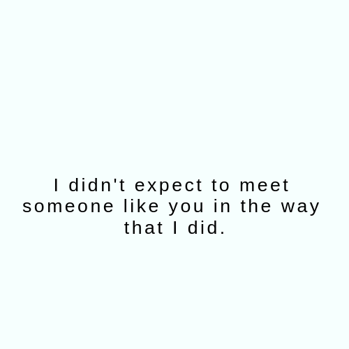 New Relationship Quotes Reasons Why I Love New Relationship Quotes Scared To Love Quotes Meeting Someone New Quotes