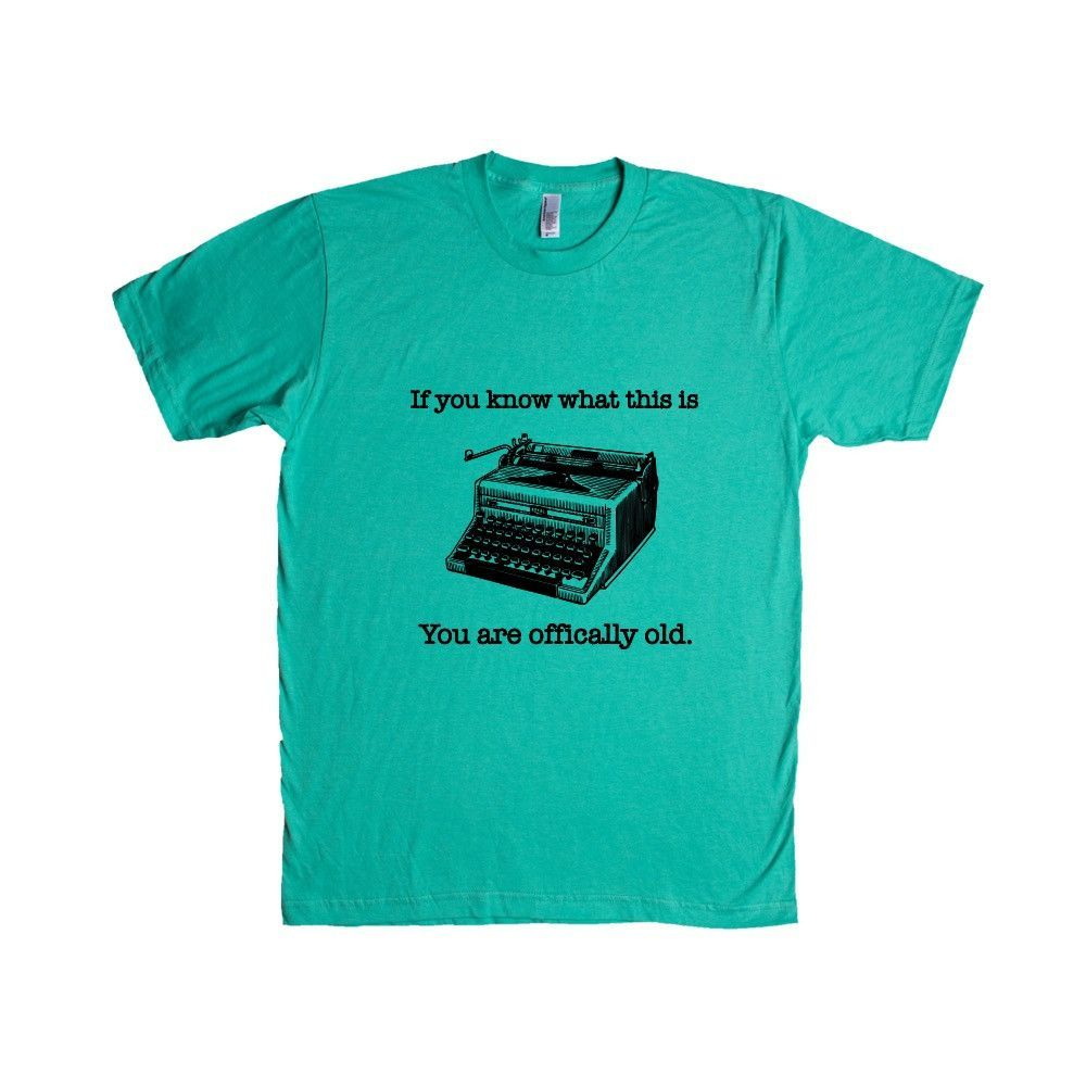If You Know What This Is You Are Officially Old Typewriter Retired Retirement Parents Grandparents SGAL5 Unisex T Shirt