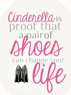 1937084e95284 Cinderella is proof that a pair of shoes can change your life ...