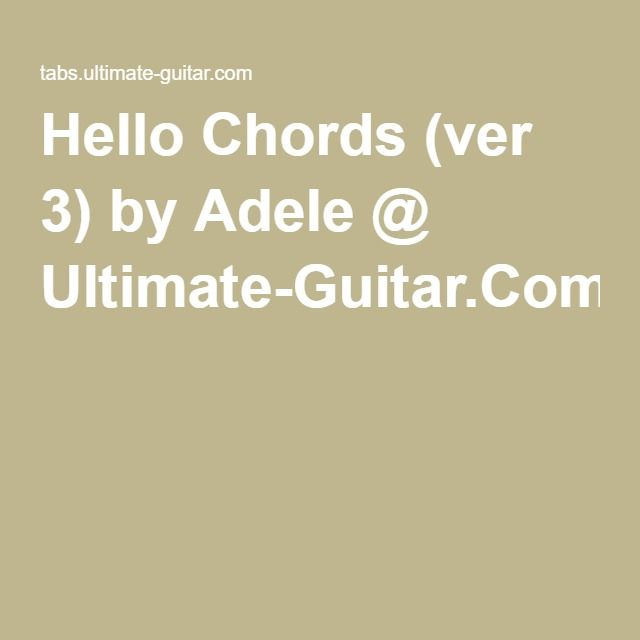 Hello Chords Ver 3 By Adele Ultimate Guitar Guitar Tabs