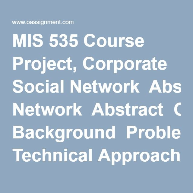 MIS 535 Course Project, Corporate Social Network Abstract