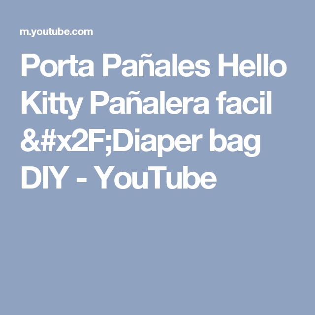 Porta Pañales  Hello Kitty Pañalera facil /Diaper bag DIY - YouTube