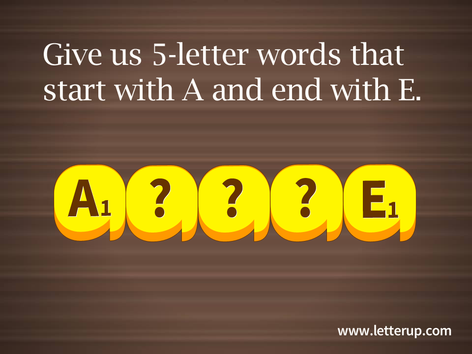 5 letter words that start with a and end with e