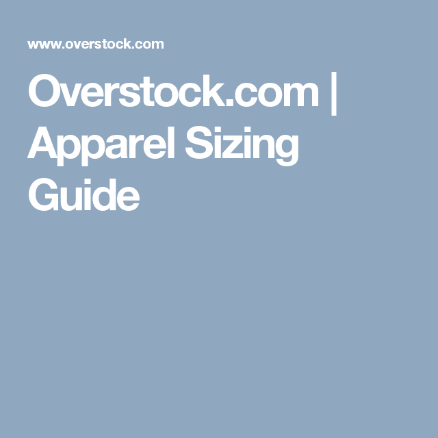 Overstock.com | Apparel Sizing Guide
