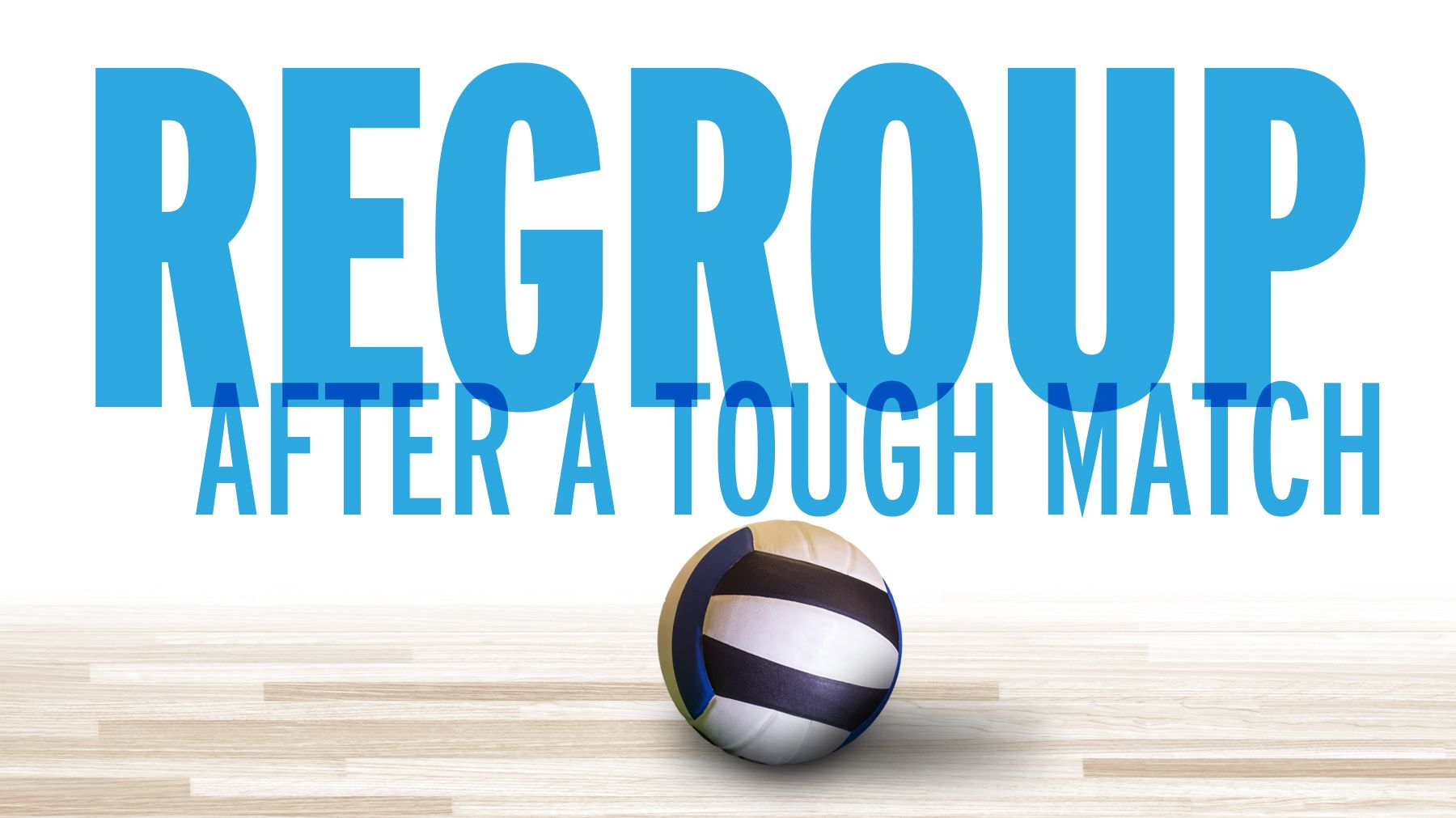 How To Regroup After A Tough Match The Art Of Coaching Volleyball Coaching Volleyball Tough Coaching
