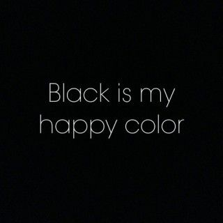 Don't ask me to put some color in my wardrobe. I have every shade of black there is. I have color.
