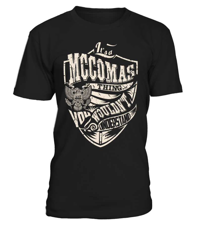 It's a MCCOMAS Thing, You Wouldn't Understand