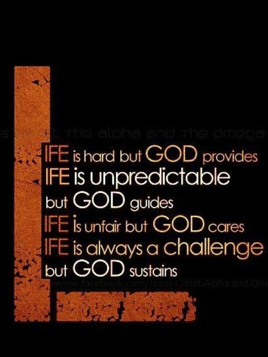 Life Is Hard But God Provides Word Of Wisdom Pinterest God