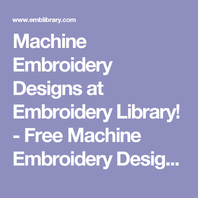 Machine Embroidery Designs At Embroidery Library Free Machine