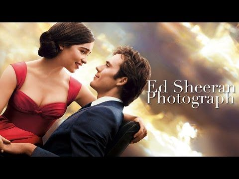 Photograph Ed Sheeran Me Before You Ost Youtube Filmes