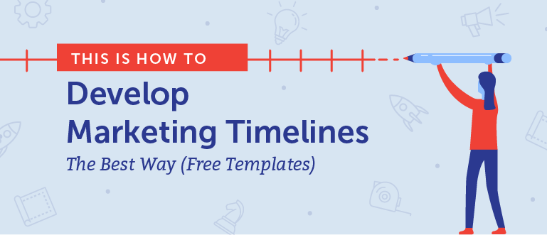 Marketing Timelines How To Develop Them The Best Way Templates