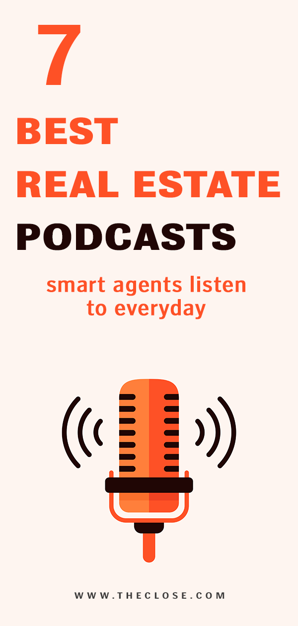 There are a gazillion and one real estate podcasts out there to choose from. We're here to help cut through the noise with our picks for the seven podcasts every real estate agent should be listening to in 2019. #podcast #realestate #podcasts #agent #broker #REALTOR #tips #articles #resources #best #theclose