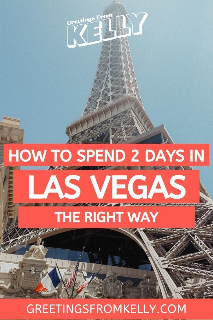 How to Spend 2 Days in Las Vegas the right way