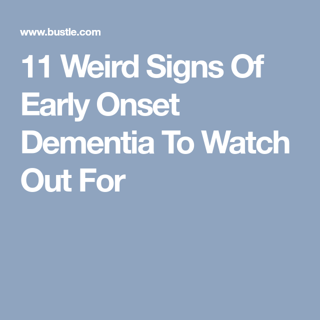 Strange Signs Of Early Onset Dementia