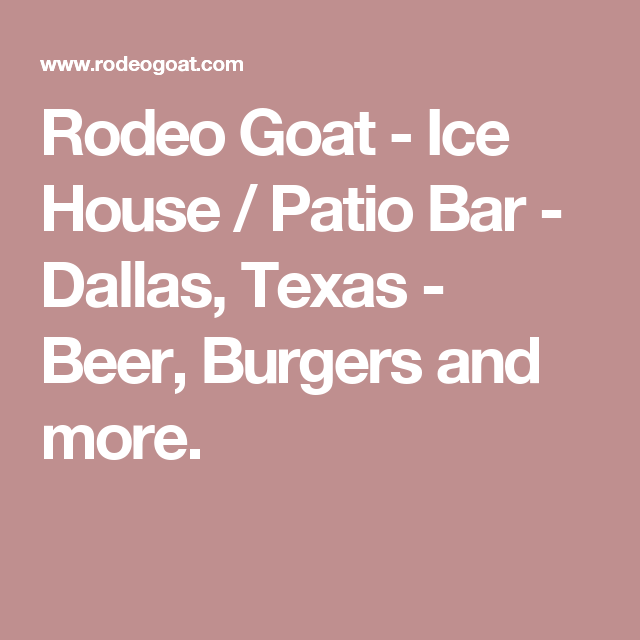 Rodeo Goat   Ice House / Patio Bar   Dallas, Texas   Beer, Burgers