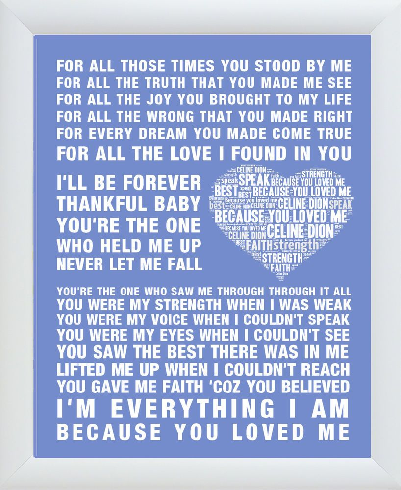 Celine Dion Because You Loved Me Word Art Print Love Engagement Marriage Lyrics My Love Because I Love You Words