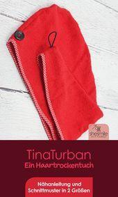 Photo of Haartrocknerhandtuch TinaTurban (Nähanleitung und Muster), # Haartrocknerhandtuch # Nähanleitung …