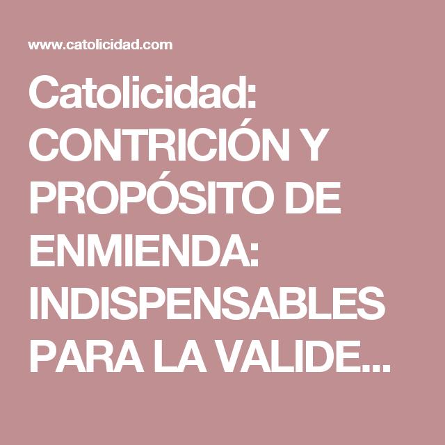 Catolicidad Contrición Y Propósito De Enmienda Indispensables Para La Validez De La Confesión Confesiones Propositos Arrepentimiento