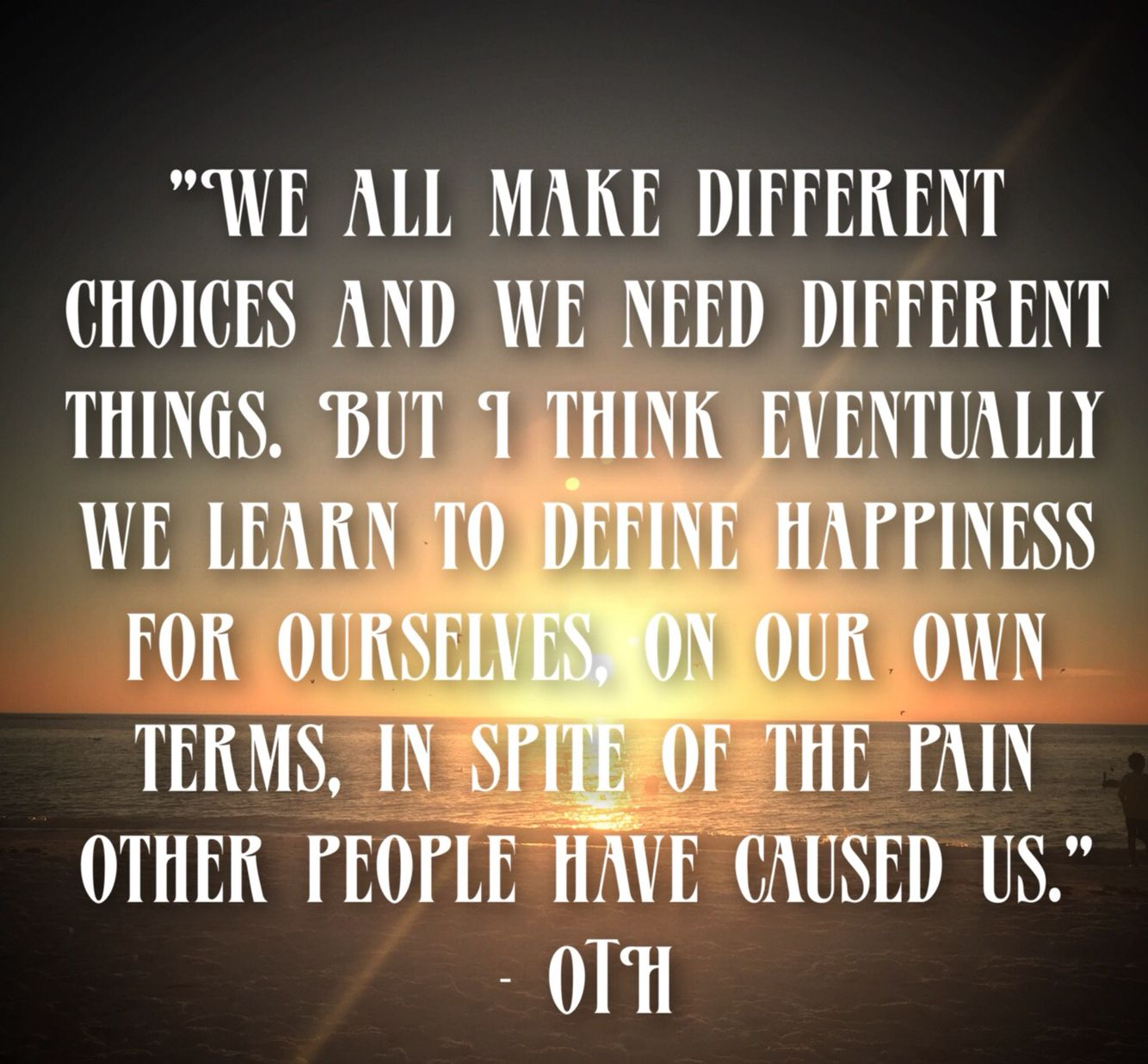 """We All Make Different Choices And We Need Different"