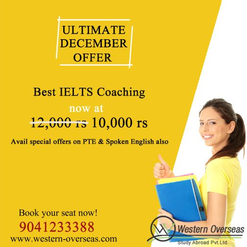Ultimate ‪#‎December‬ Offer on ‪#‎IELTS‬ Fee - Start now for Best #IELTS Coaching - Western Overseas ‪#‎Chandigarh‬