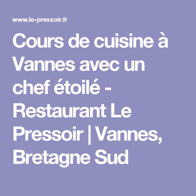 Cours De Cuisine à Vannes Avec Un Chef étoilé Restaurant Le - Cours de cuisine vannes