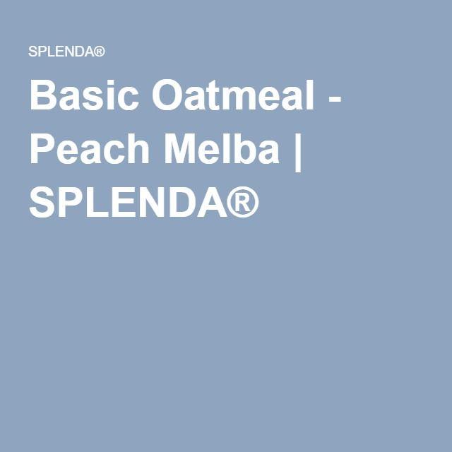 Basic Oatmeal - Peach Melba   SPLENDA®