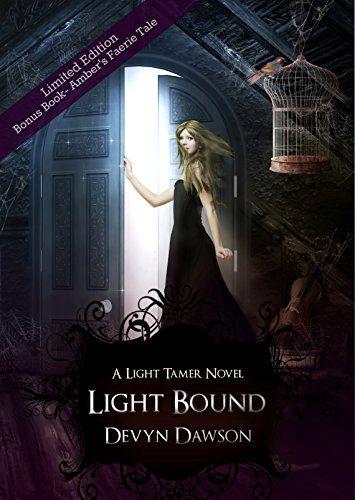 Light Bound Book Three The Light Tamer Trilogy Book Three By Devyn Dawson Bound Book Books Book Dragon