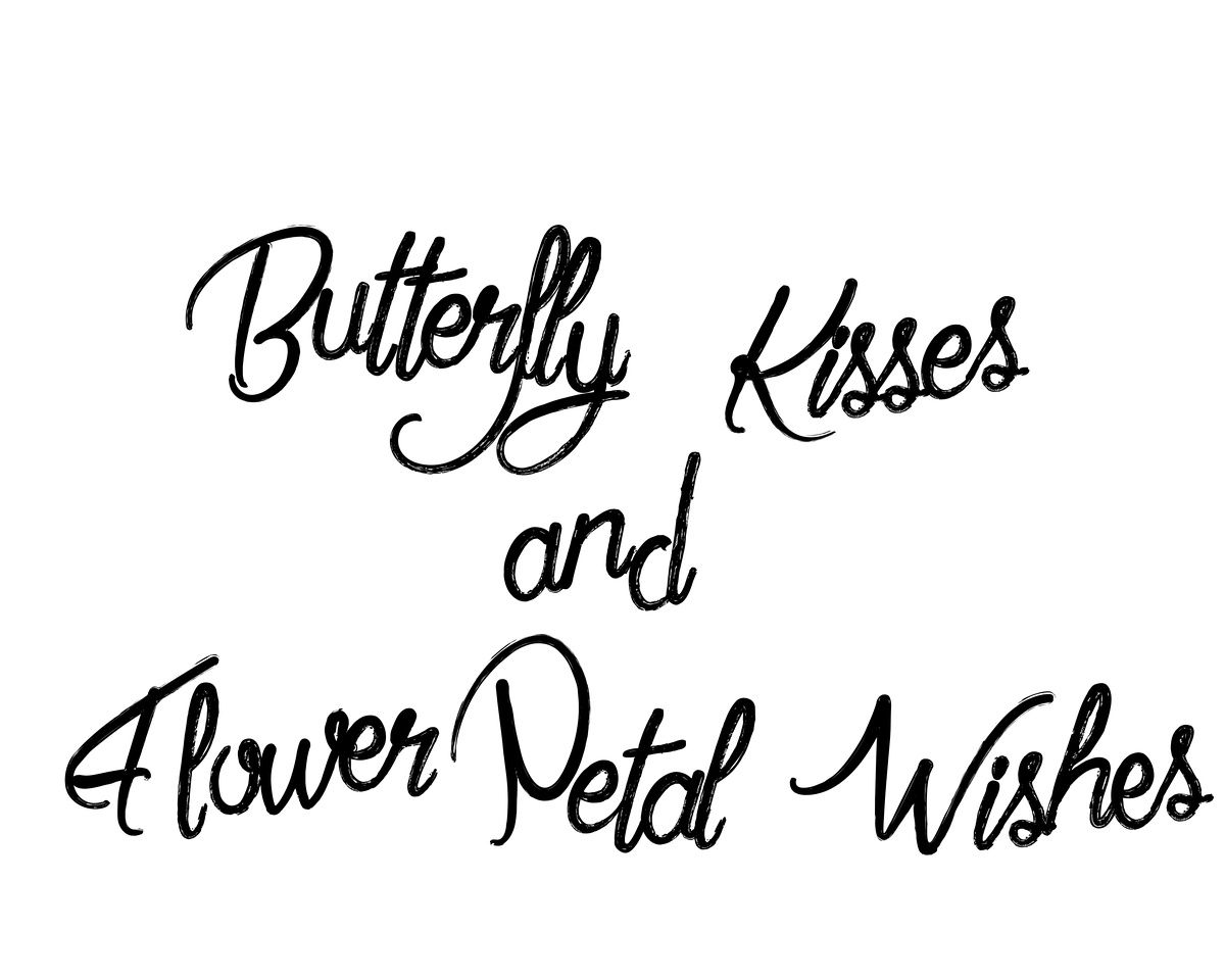 Butterfly Kisses And Flower Petal Wishes Free Quotes