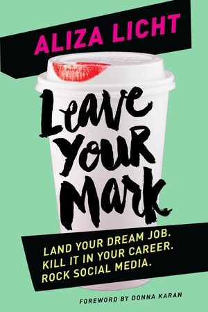 """DKNY PR Girl, aka Aliza Licht and queen of social media, has written a book and we could not be more excited. It's called Leave Your Mark and is a 288-page """"mentorship,"""" as @dknyprgirl, Aliza Licht, calls it. You'll have to wait until May to read it (but you can preorder now on barnesandnoble.com and Amazon.co.uk)"""