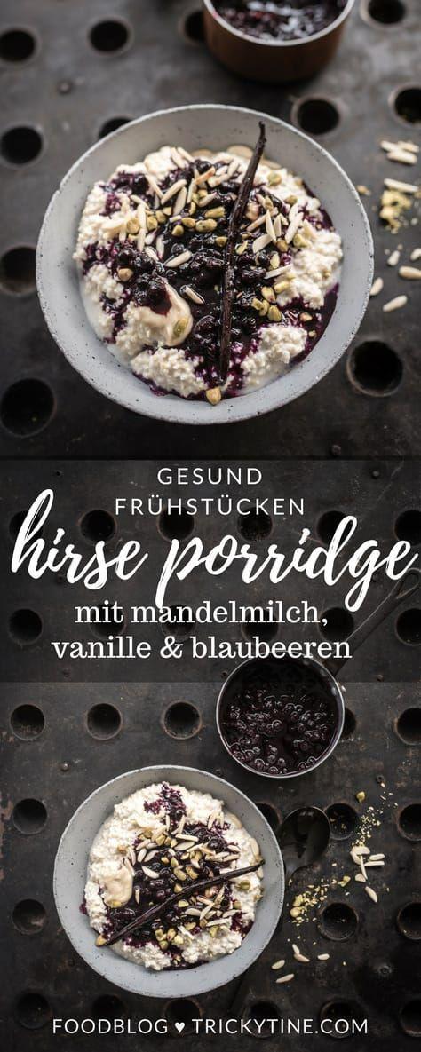 Hirse Porridge mit Mandelmilch, Vanille und Blaubeer Ragout - leckeres Power Frühstück! - trickytine