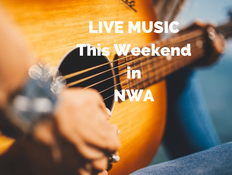 Live Music Near Me In Northwest Arkansas This Weekend