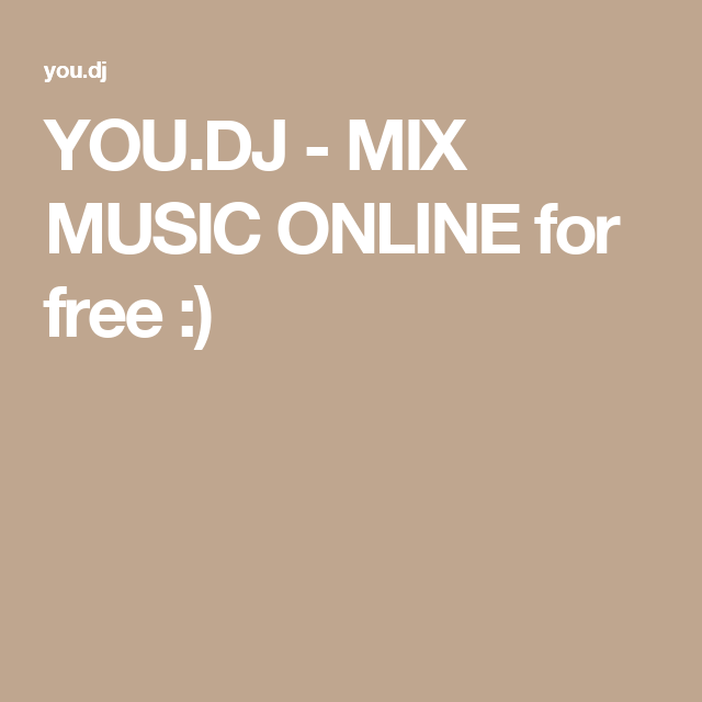 YOU DJ - MIX MUSIC ONLINE for free :) | mari