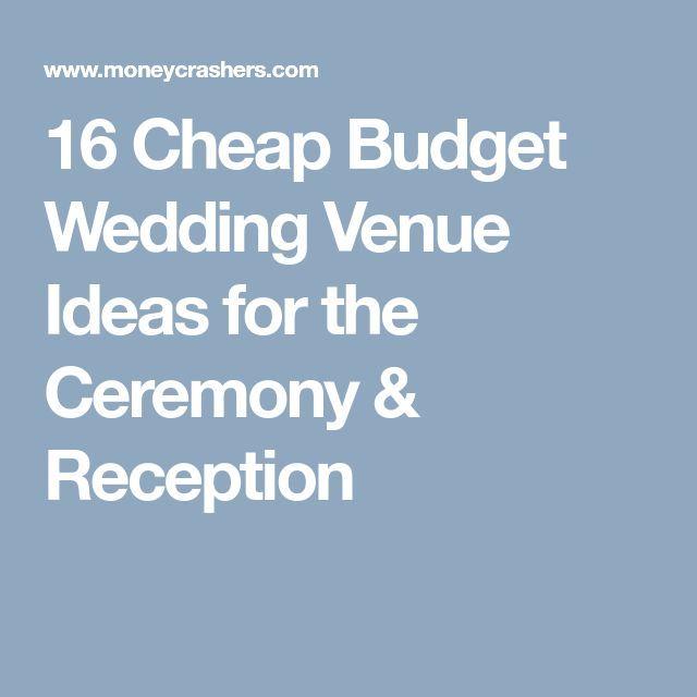 Cheap Wedding Reception Venue Ideas: 16 Ways To Find Cheap Budget Wedding Venue Ideas For The