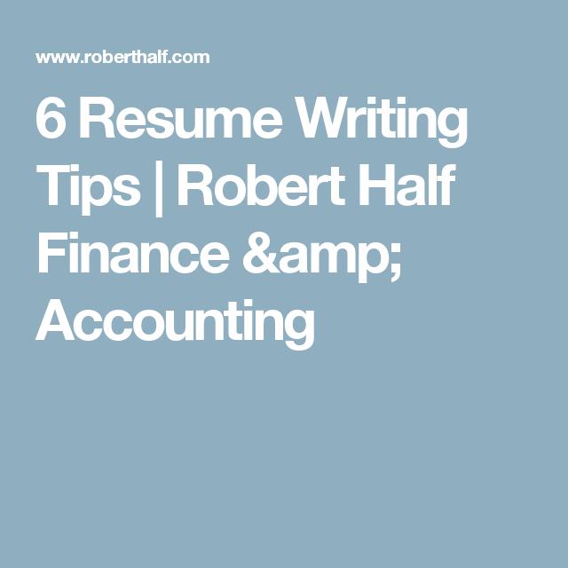 6 Resume Writing Tips | Robert Half Finance & Accounting | Work ...