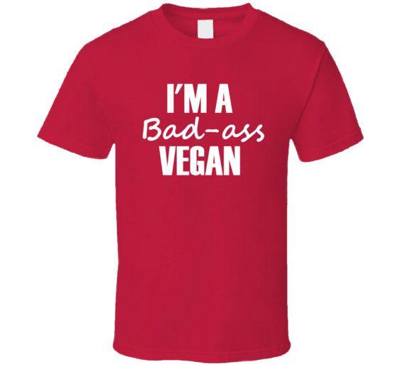 2041099fc7cd I'm A Badass Vegan T Shirt, Vegan Clothing, Vegan, Vegan Shirt, Badass  Vegan, Bad-Ass Vegan