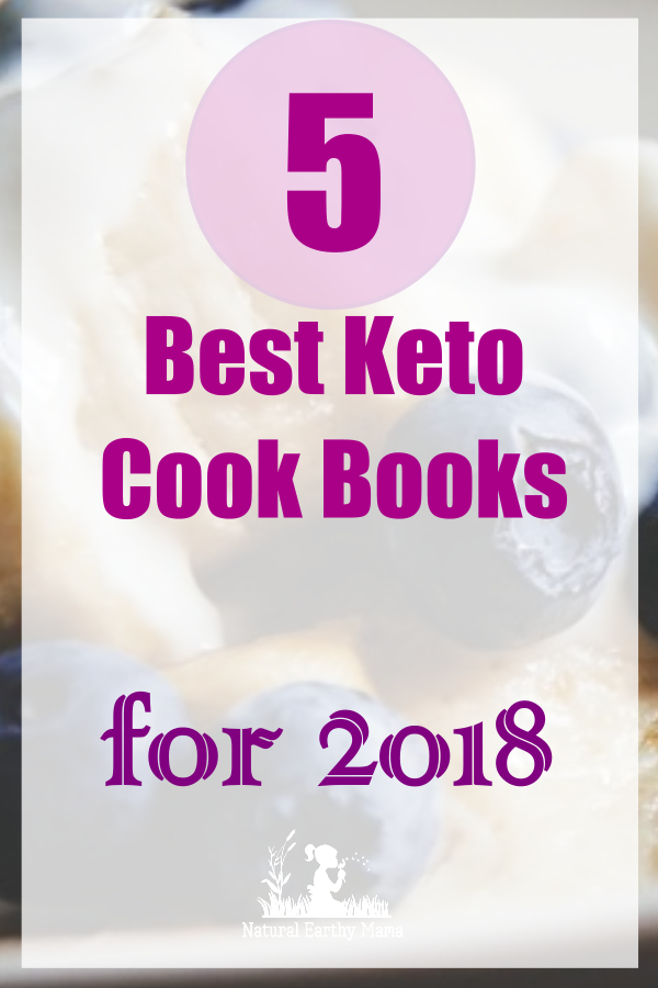 5 Best Keto Cook Books For 2018 Best Of Natural Earthy Mama
