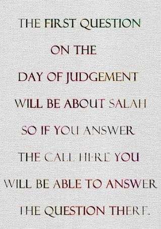 The First Question On The Day Of Judgement Will Be About Salah So