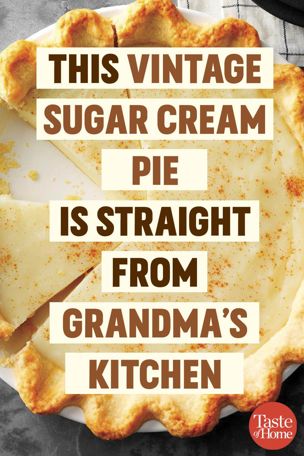 This Vintage Sugar Cream Pie Is Straight From Grandma's Kitchen #sugarcreampie
