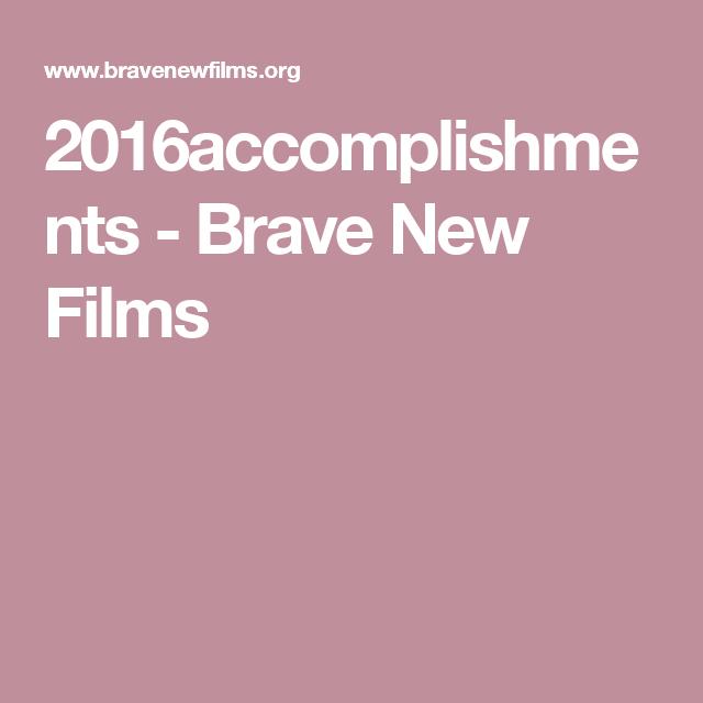 2016accomplishments - Brave New Films
