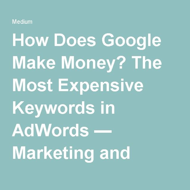 How Does Google Make Money? The Most Expensive Keywords in AdWords - api calculation spreadsheet