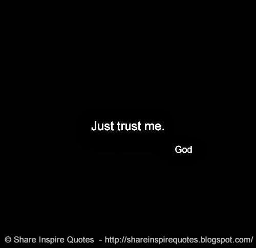 Just trust me. ~God | Quotes | Trust me quotes, Love quotes funny
