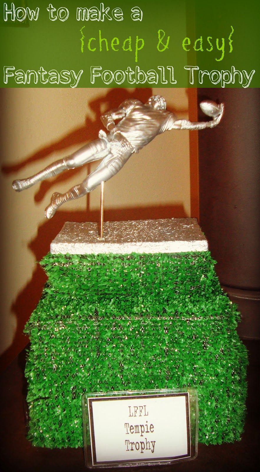 9e6cd617772 How to make an inexpensive trophy for Fantasy Football league