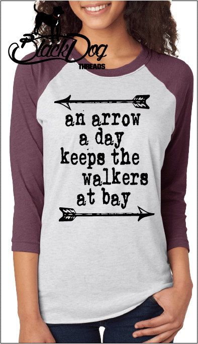 This is an Original BDT Design  The adult Arrow a Day raglan to pair with our littles version!  Arrow a Day is now available in a t-shirt, The Walking Dead