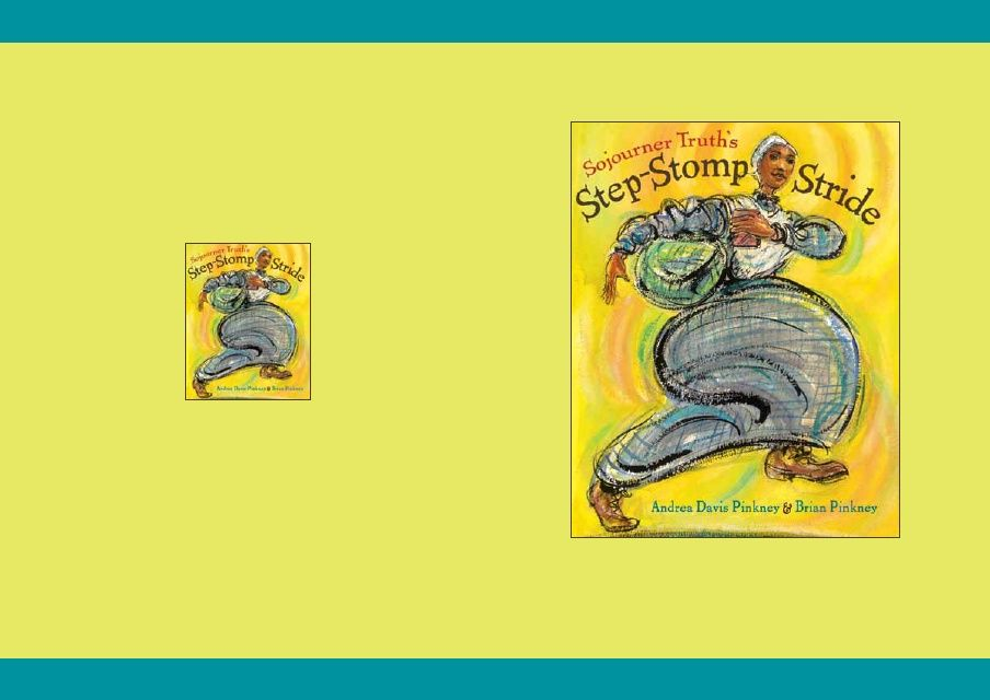 Sojourner Truth's Step-Stomp Stride by Andrea Davis Pinkney, illustrated by Brian Pinkney discussion guide