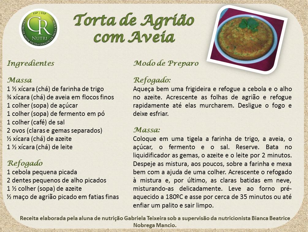 QUINTAIS IMORTAIS: Torta de agrião com aveia: Receita do CRNutri do Centro de Saúde Escola da Faculdade de Saúde Pública da USP