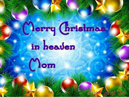 Merry Christmas In Heaven Mom