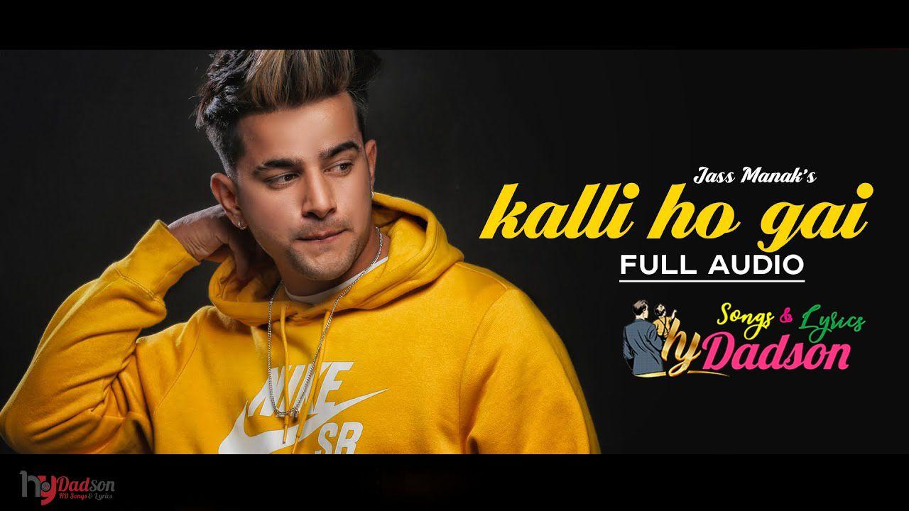 Kalli Ho Gai Jass Manak Video Hd Download Songs Song Lyrics Lyrics
