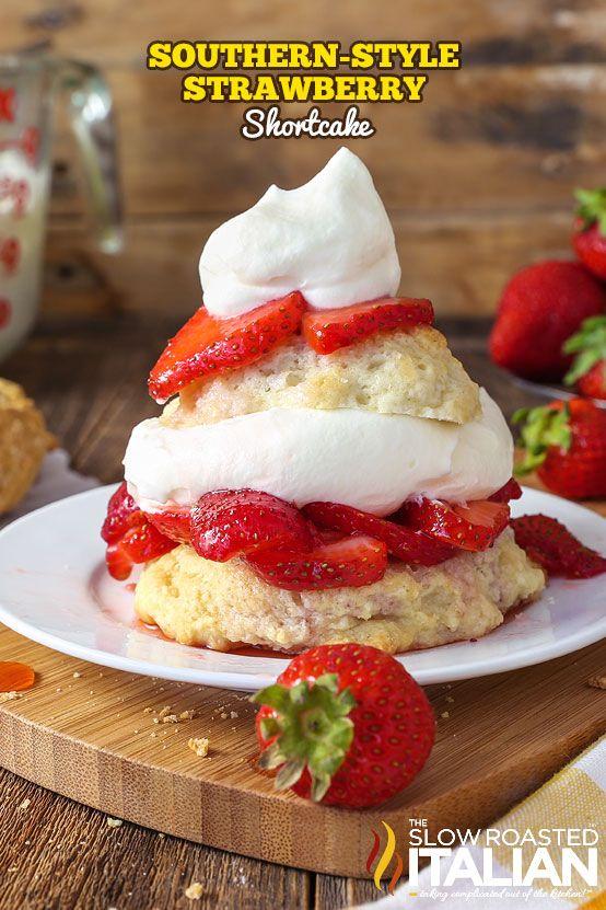 Southern Style Strawberry Shortcake The Slow Roasted Italian Strawberry Shortcake Recipes Strawberry Recipes Shortcake Recipe